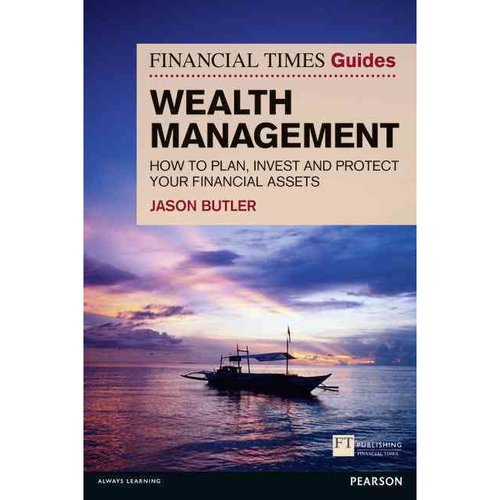 Wealth Management: How to Plan, Invest and Protect Your Financial Assets