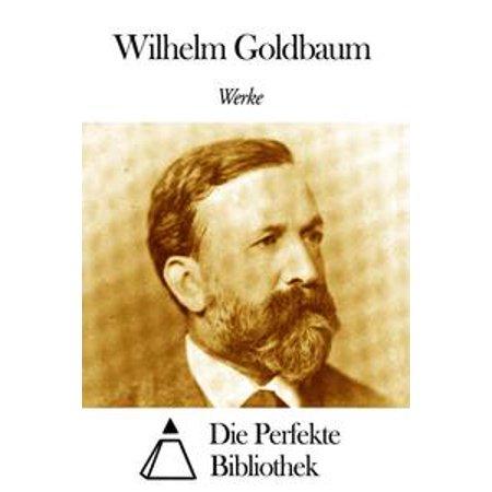(Werke von Wilhelm Goldbaum - eBook)