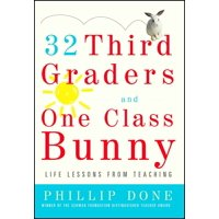 32 Third Graders and One Class Bunny : Life Lessons from Teaching