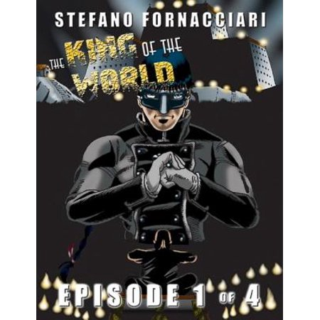 The King of the World: Episode 1 of 4 - eBook