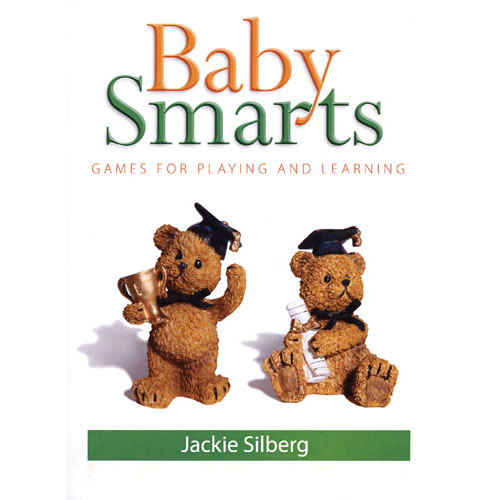 Baby Smarts: Games for Playing and Learning by Gryphon House