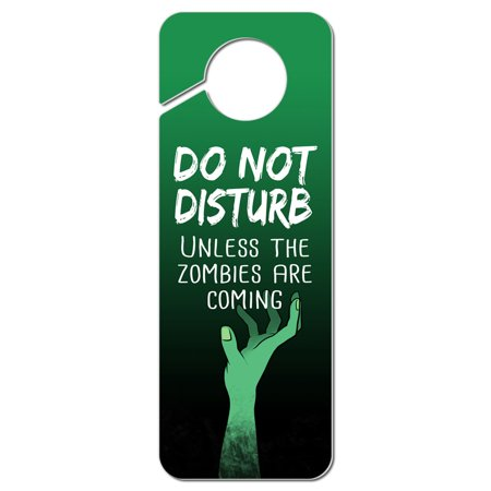 Do Not Disturb Unless the Zombies are Coming Plastic Door Knob Hanger Sign - Zombie Sign