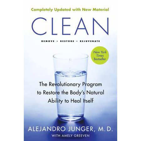 Clean -- Expanded Edition : The Revolutionary Program to Restore the Body's Natural Ability to Heal (H&c Ultrapaver Water Based Natural Paver Sealer)