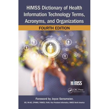 Himss Dictionary Of Health Information Technology Terms  Acronyms  And Organizations