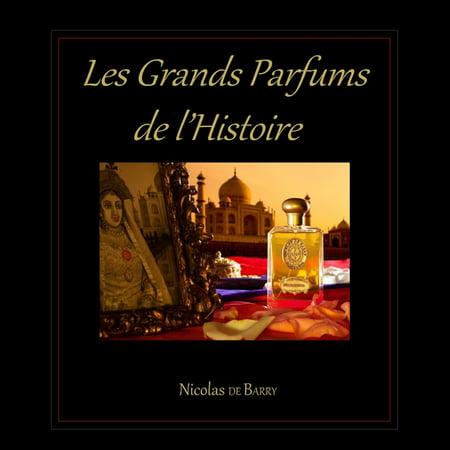Les Grands Parfums de l'Histoire