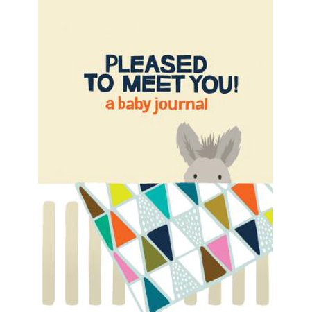 Pleased to Meet You! : A Baby Journal - Meet The Baby Party