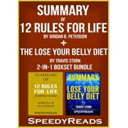 Summary of 12 Rules for Life: An Antidote to Chaos by Jordan B. Peterson + Summary of The Lose Your Belly Diet by Travis Stork 2-in-1 Boxset Bundle - eBook
