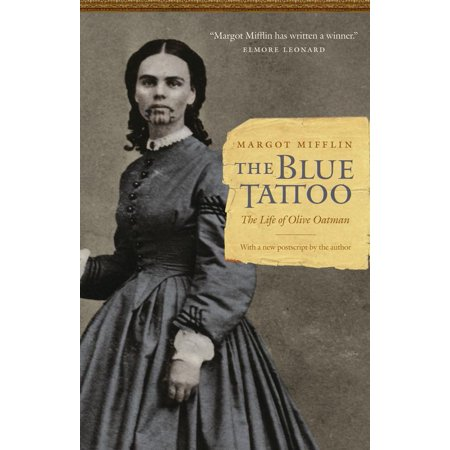 The Blue Tattoo : The Life of Olive (The Tattoo Lady)