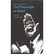 Oberon Books: The Playwright as Rebel (Paperback)