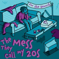 The Mess They Call My 20's