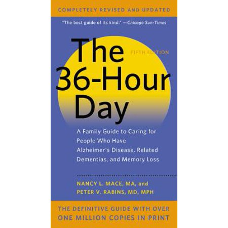 The 36-Hour Day : A Family Guide to Caring for People Who Have Alzheimer Disease, Related Dementias, and Memory