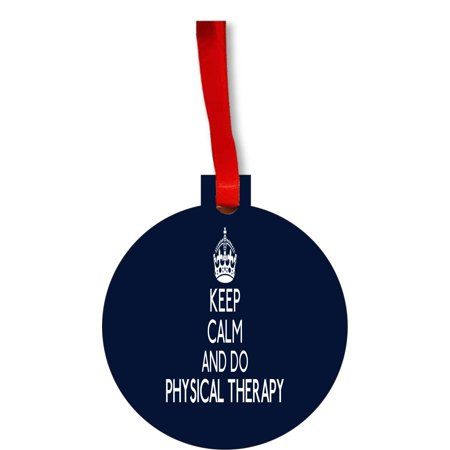 Keep Calm and Do Physical Therapy Gift Appreciation Round Shaped Flat Hardboard Christmas Ornament Tree Decoration - Unique Modern Novelty Tree Décor - Do It Yourself Christmas Decorations