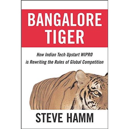 Bangalore Tiger  How Indian Tech Upstart Wipro Is Rewriting The Rules Of Global Competition