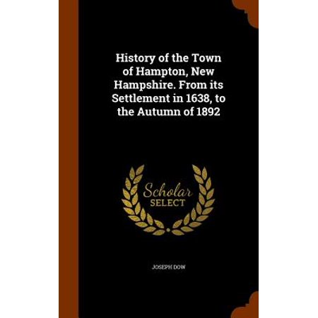 History of the Town of Hampton, New Hampshire. from Its Settlement in 1638, to the Autumn of 1892](Halloween Town New Hampshire)