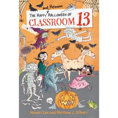 The Happy and Heinous Halloween of Classroom 13 (Hardcover) (Classroom Halloween Stations)