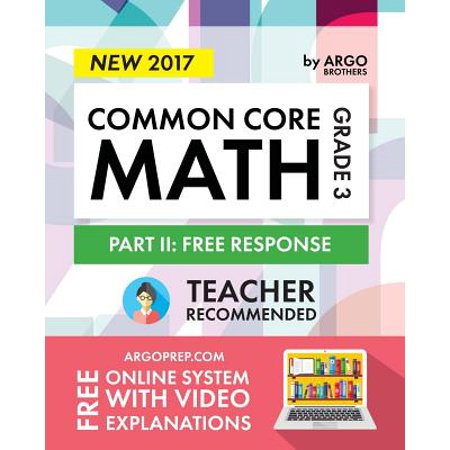 Argo Brothers Math Workbook, Grade 3 2017 Edition : Common Core Free Response (3rd