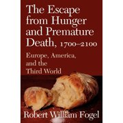The Escape from Hunger and Premature Death, 1700 2100 : Europe, America, and the Third World
