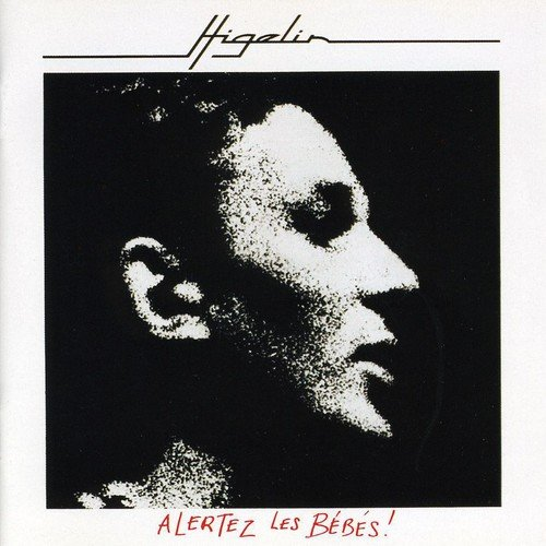 Jacques Higelin - Alertez Les Bebes [CD]