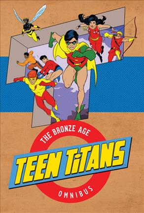 Teen Titans the Bronze Age: The Bronze Age Omnibus by