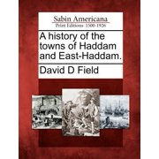 A History of the Towns of Haddam and East-Haddam.