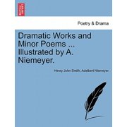 Dramatic Works and Minor Poems ... Illustrated by A. Niemeyer. Vol. I