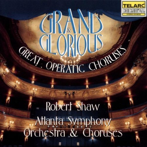 GRAND & GLORIOUS (GREAT OPERATIC CHORUSES)
