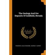 The Geology and Ore Deposits of Goldfield, Nevada Paperback