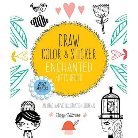 Draw, Color, and Sticker Enchanted Sketchbook : An Imaginative Illustration Journal - Journaling Sticker Book