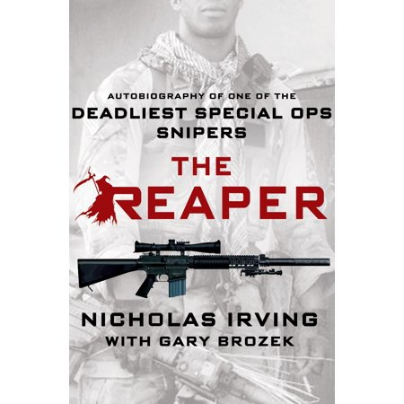 The Reaper : Autobiography of One of the Deadliest Special Ops