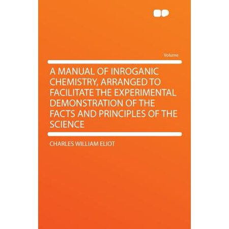 A Manual of Inroganic Chemistry, Arranged to Facilitate the Experimental Demonstration of the Facts and Principles of the Science](Chemistry Demonstrations For Halloween)