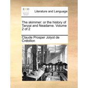 The Skimmer : Or the History of Tanzai and Neadarne. Volume 2 of 2