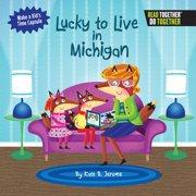 Lucky to Live in Michigan (Hardcover)