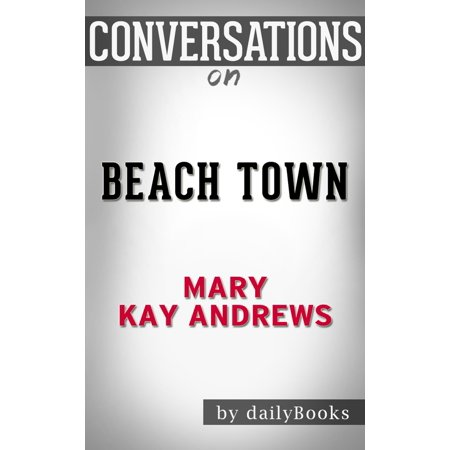 Conversations on Beach Town: by Mary Kay Andrews | Conversation Starters -
