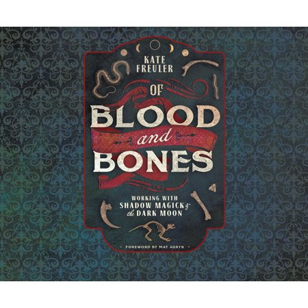Of Blood and Bones: Working with Shadow Magick & the Dark Moon (Audiobook)