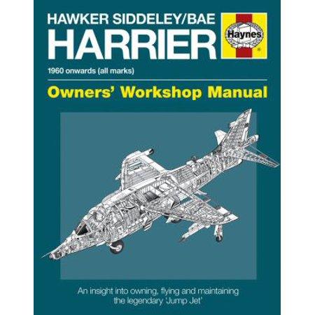 Hawker Siddeley/Bae Harrier Manual: 1960 Onwards All Marks: Owners Workshop Manual
