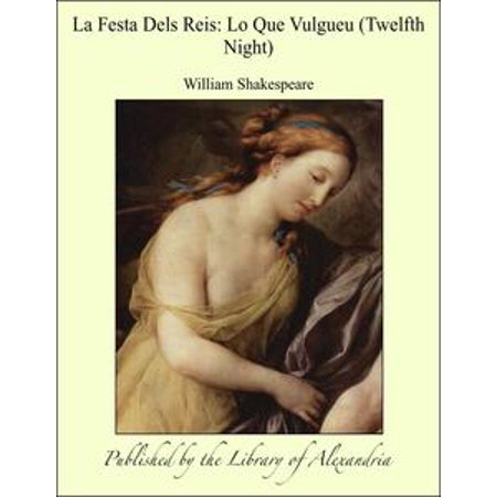 La Festa Dels Reis: Lo Que Vulgueu (Twelfth Night) - eBook - Festa E Halloween 2017