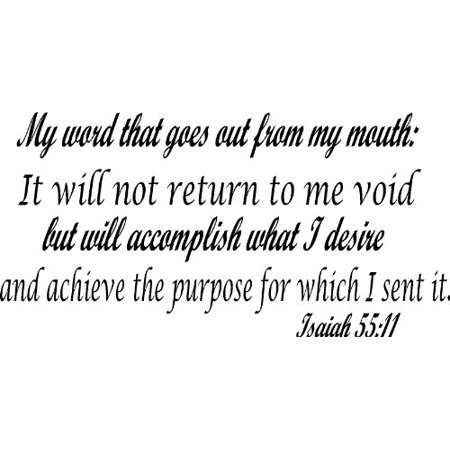 Isaiah 55:11, Vinyl Wall Art: Word That Goes Out From My Mouth No Void Purpose ()