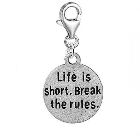 Inspirational Charm Life Is Short. Break the Rules Clip on Charm Pendant for Bracelet or Necklaces