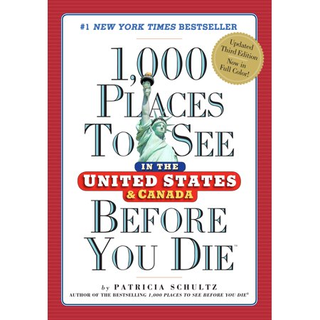 - 1,000 places to see in the united states and canada before you die - paperback: 9780761189435