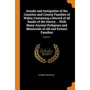Annals and Antiquities of the Counties and County Families of Wales; Containing a Record of All Ranks of the Gentry ... with Many Ancient Pedigrees an Paperback