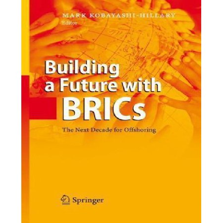 Bulding A Future With Brics  The Next Decade For Offshoring