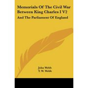 Memorials of the Civil War Between King Charles I V2 : And the Parliament of England: As It Affected Herefordshire and the Adjacent Counties (1879)
