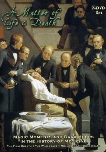 A Matter of Life & Death: Magic Moments and Dark Hours in the History of Medicine by KOCH Entertainment