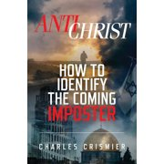 Antichrist : How to Identify the Coming Imposter (Paperback)