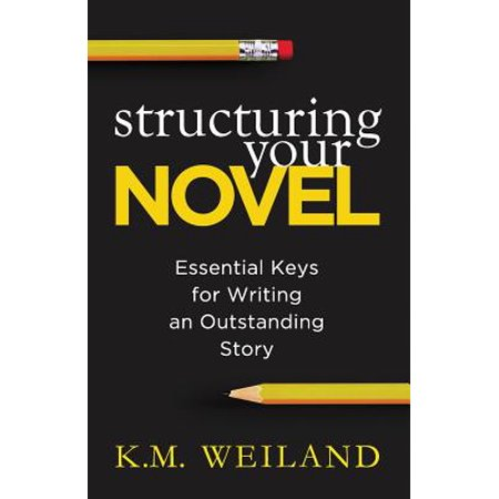 Structuring Your Novel : Essential Keys for Writing an Outstanding - Structured Media Wiring