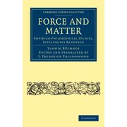 Force and Matter : Empirico-Philosophical Studies, Intelligibly Rendered