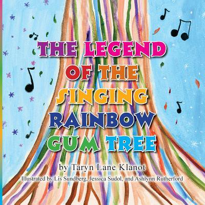 The Legend of the Singing Rainbow Gum Tree (Other) (Rainblow Gum)