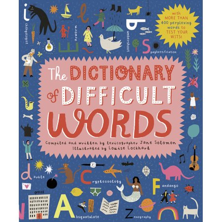 The Dictionary of Difficult Words : With more than 400 perplexing words to test your