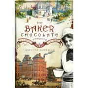 The Baker Chocolate Company : A Sweet History
