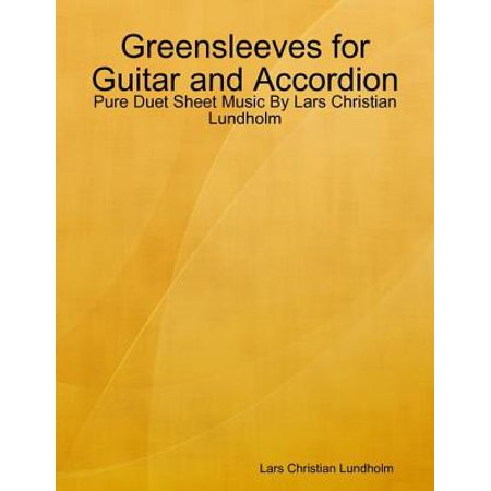 Greensleeves for Guitar and Accordion - Pure Duet Sheet Music By Lars Christian Lundholm - (Greensleeves Guitar Music)